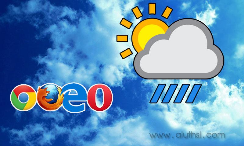 නිවැරදිව කාලගුණය බලාගනිමු ( Weather in Your Browser)
